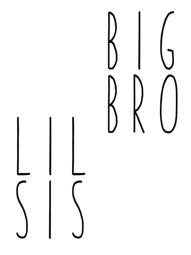 Big Sis, Lil Bro, Big Bro, Lil Sis