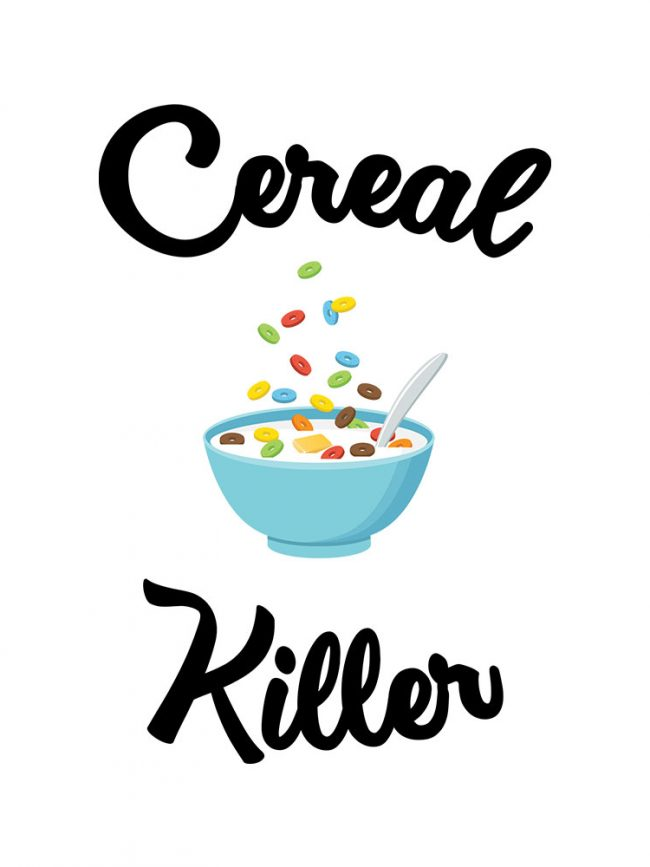 Body Cereal killer