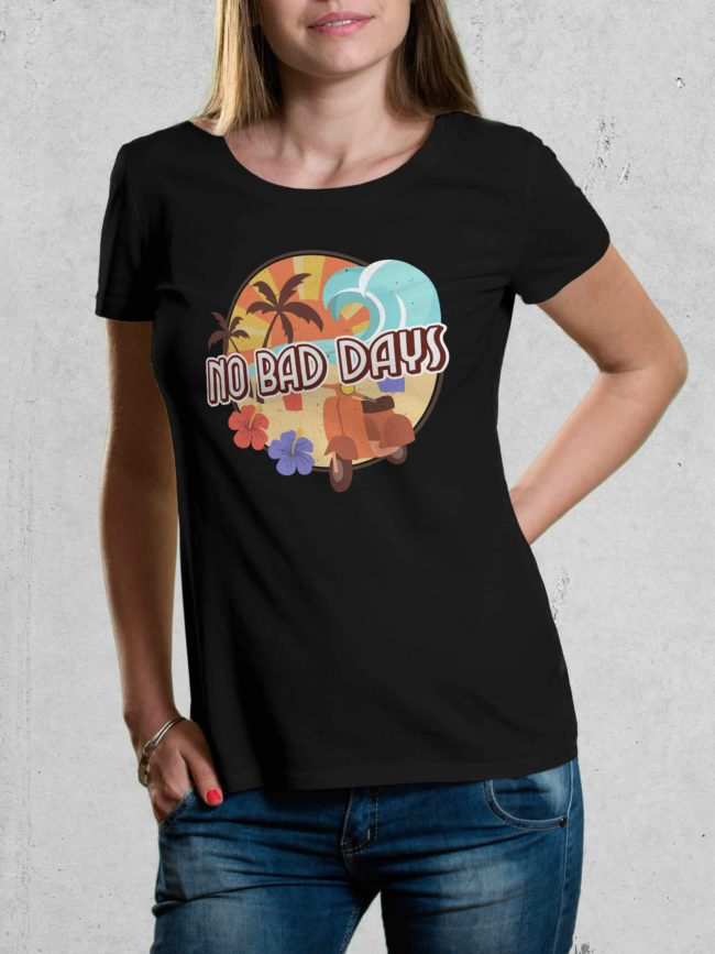 T-shirt No bad days