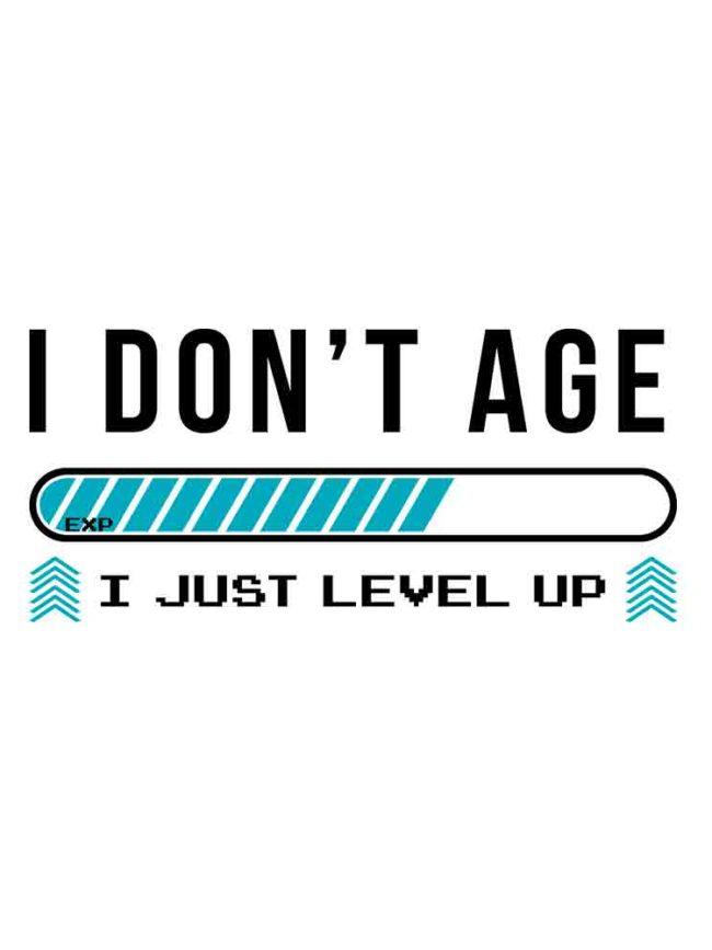 T-shirt I don't age